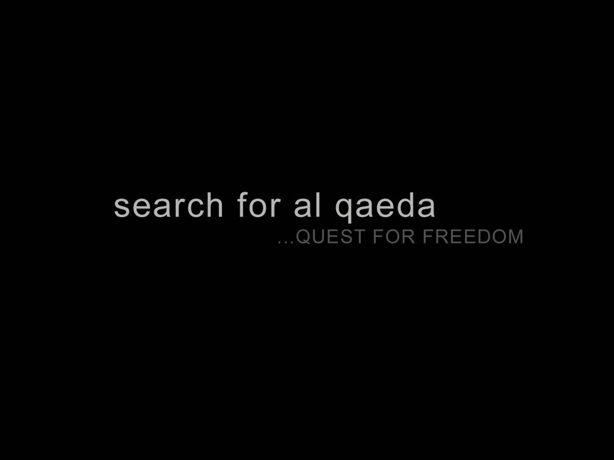 search for al queda...QUEST FOR FREEDOM