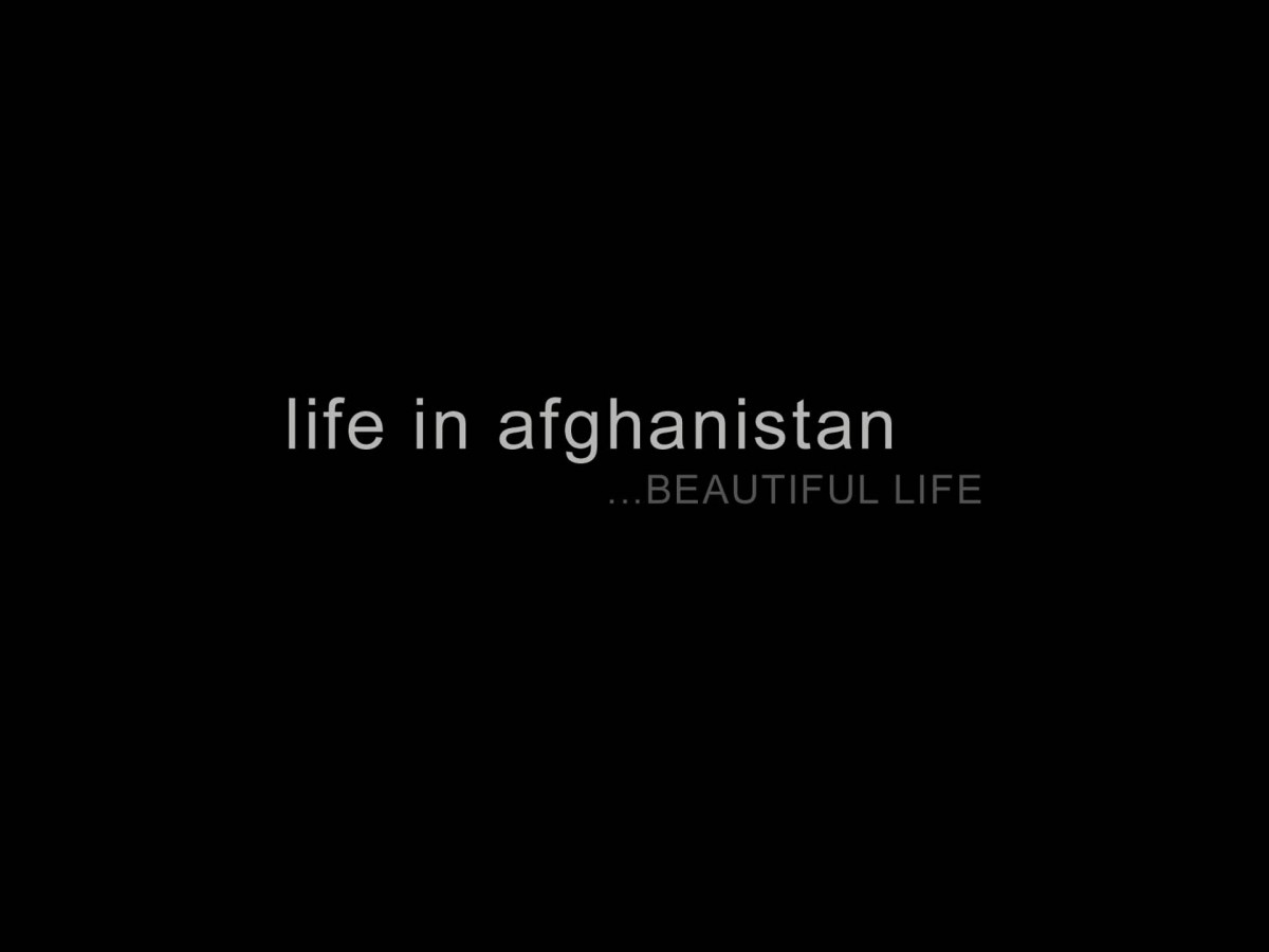 life in Afghanistan...BEAUTIFUL LIFE