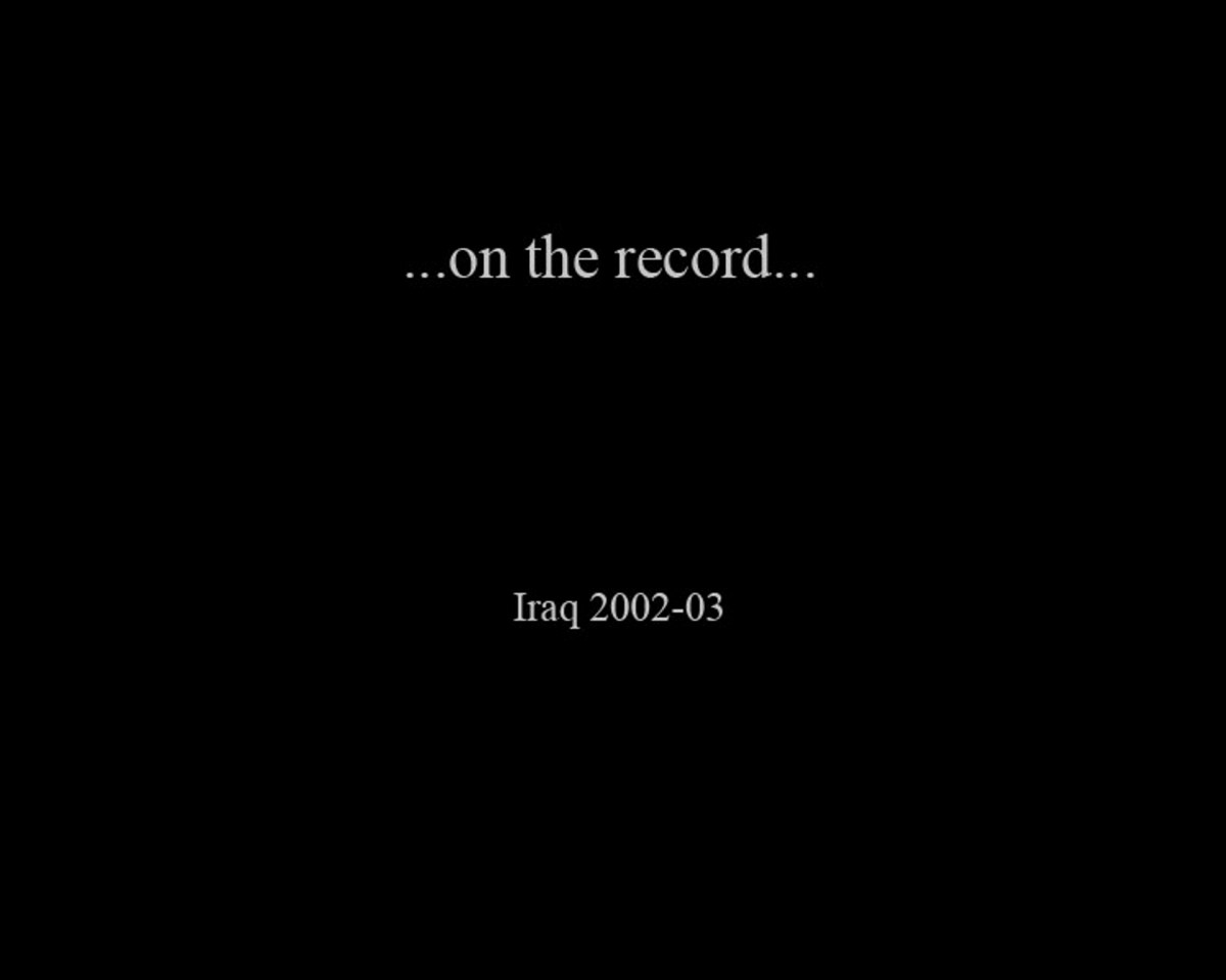 on the record... Iraq 2002-03